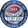 America's Top 100 Criminal Defense Attorneys 2018® Recipient Award